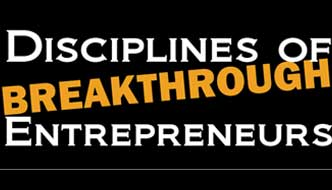 Disciplines of Breakthrough Entrepreneurs