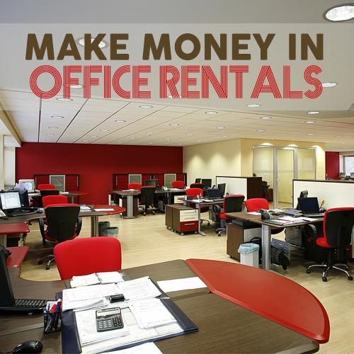 Make Money in Office Rentals